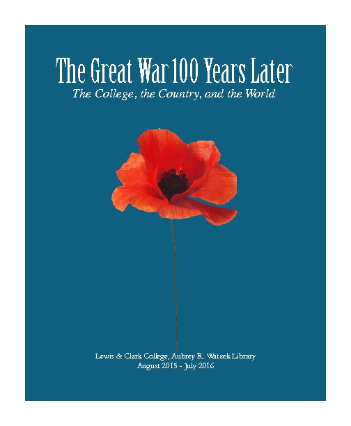 The Great War 100 Years Later: The College, the Country and the World A Centenary Exhibition Catalog