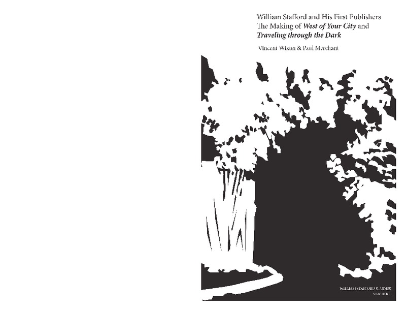 William Stafford and His First Publishers: The Making of West of Your City and Traveling Through the Dark