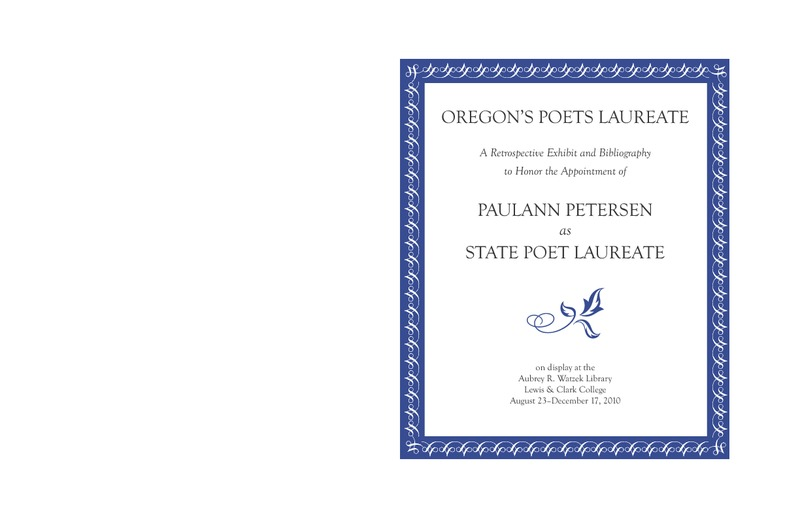 Oregon's Poets Laureate: A Retrospective Exhibit and Bibliography to Honor the Appointment of Paulann Petersen as State Poet Laureate